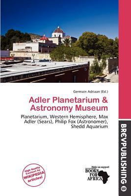 Adler Planetarium & Astronomy Museum written by Germain Adriaan