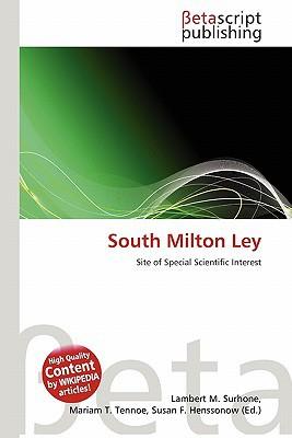 South Milton Ley written by Surhone, Lambert M. , Tennoe, Mariam T. , Henssonow, Susan F.