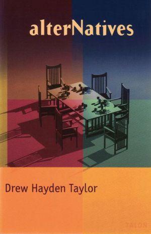 alterNatives book written by Drew Hayden Taylor