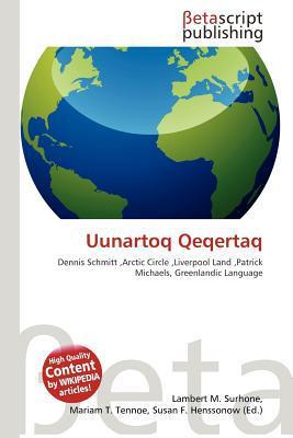 Uunartoq Qeqertaq written by Lambert M. Surhone