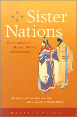 Sister Nations: Native American Women Writing on Community book written by Heid E. Erdrich
