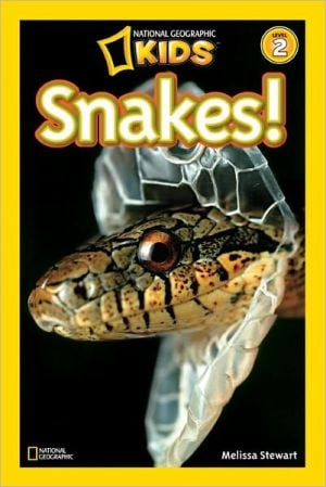 Snakes! (National Geographic Readers Series) book written by Melissa Stewart