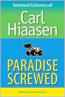 Paradise Screwed: Selected Columns book written by Carl Hiaasen