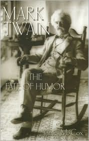 Mark Twain: The Fate of Humor book written by JAMES M. COX