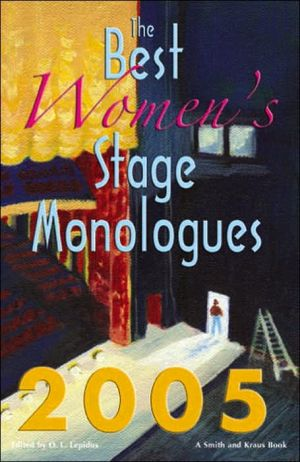 The Best Women's Stage Monologues of 2005 book written by D. L. Lepidus