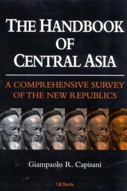 Handbook of Central Asia book written by Giampaolo R. Capisani