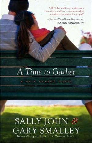 A Time to Gather: A Safe Harbor Novel book written by Sally John