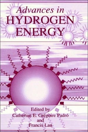 Advances in Hydrogen Energy book written by Catherine E. G. Padro