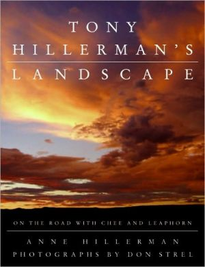 Tony Hillerman's Landscape: On the Road with Chee and Leaphorn book written by Anne Hillerman