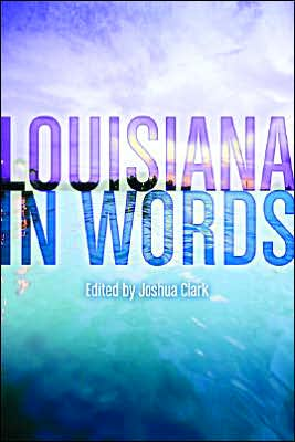 Louisiana in Words written by Joshua Clark