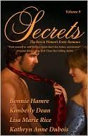 Secrets, Volume 9: The Best in Women's Erotic Romance book written by Kimberly Dean