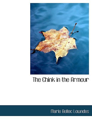 The Chink in the Armour book written by Lowndes, Marie Belloc