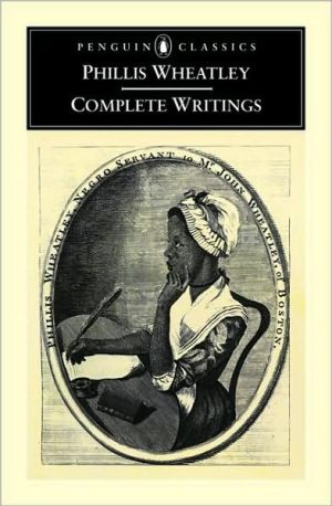 Complete Writings book written by Phillis Wheatley