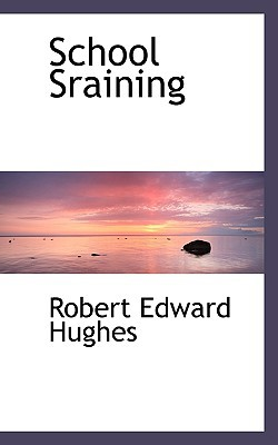 School Sraining book written by Hughes, Robert Edward