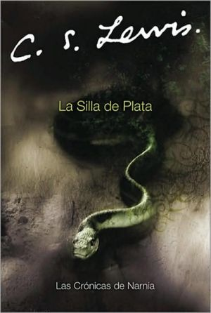 La silla de plata (The Silver Chair) book written by C. S. Lewis