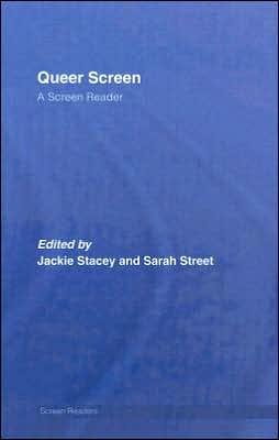 Queer Screen: A Screen Reader book written by Stacey/Street