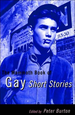 The mammoth book of gay short stories book written by Peter Burton