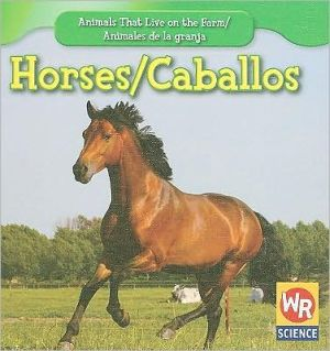 Horses/Los caballos book written by JoAnn Early Macken