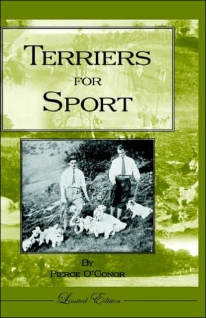 Terriers for Sport book written by Pierce O'Conor
