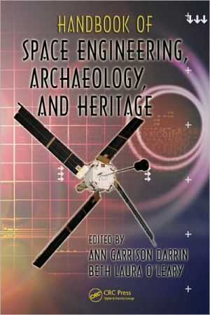 Handbook of Space Engineering, Archaeology, and Heritage book written by Ann Darrin