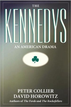 Kennedys: An American Drama book written by Peter Collier