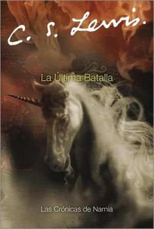 La ultima batalla (The Last Battle) book written by C. S. Lewis