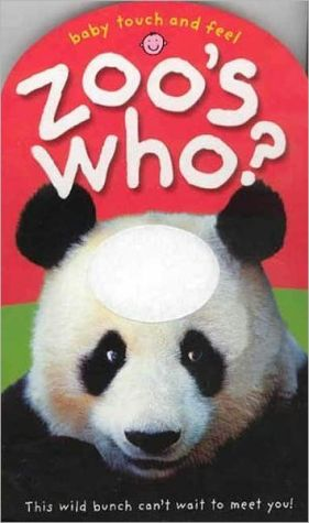 Zoo's Who?: a Touch and Feel Book written by Roger Priddy
