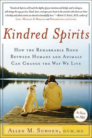 Kindred Spirits: How the Remarkable Bond Between Humans and Animals Can Change the Way We Live book written by Allen M. Schoen