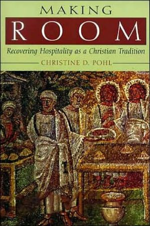 Making Room: Recovering Hospitality As a Christian Tradition book written by Christine D. Pohl