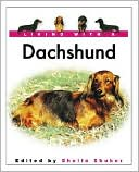 Living with a Dachshund (Living with a Pet Series) book written by Sheila Shuker