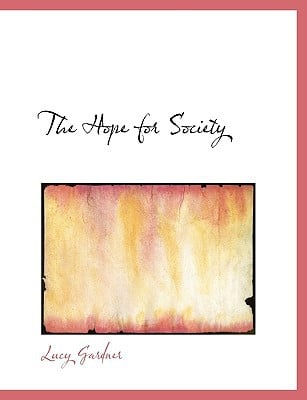 The Hope for Society book written by Gardner, Lucy
