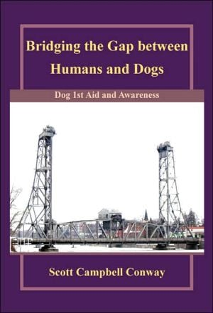 Bridging the Gap Between Humans and Dogs book written by Scott Campbell Conway
