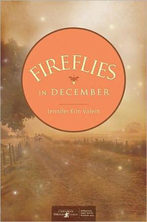 Fireflies in December book written by Jennifer Erin Valent