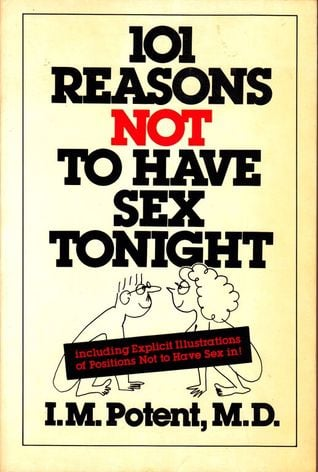101 reasons not to have sex tonight written by Comfort and Joy