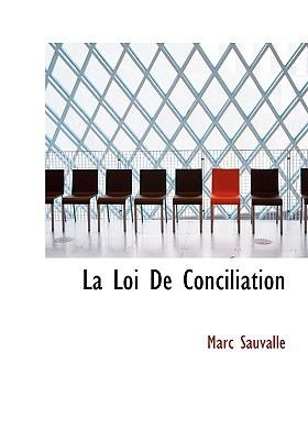La Loi de Conciliation book written by Sauvalle, Marc