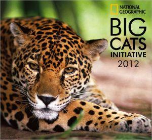 2012 Big Cats - National Geographic Wall Calendar book written by Zebra Publishing