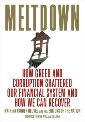 Meltdown: How Greed and Corruption Shattered Our Financial System and How We Can Recover book written by Katrina vanden Heuvel