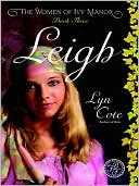 Leigh: Women of Ivy Manor Series, Book 3 book written by Lyn Cote