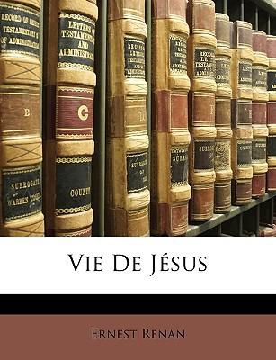 Vie de Jsus written by Renan, Ernest