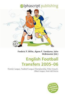 English Football Transfers 2005-06 written by Frederic P. Miller