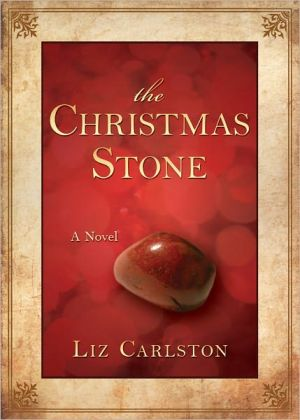The Christmas Stone book written by Liz Carlston
