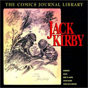 The Comics Journal Library Volume 1: Jack Kirby book written by Jack Kirby
