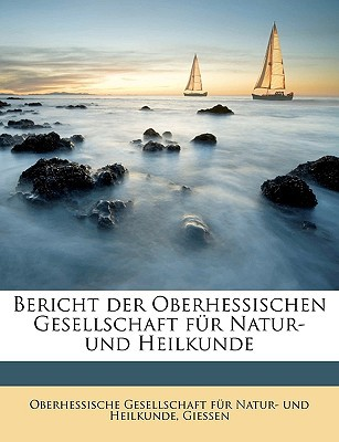 Bericht Der Oberhessischen Gesellschaft Fr Natur- Und Heilkunde book written by Oberhessische Gesellschaft Fr Natur- U.,
