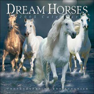 Dream Horses 2005 Calendar book written by Bob Langrish