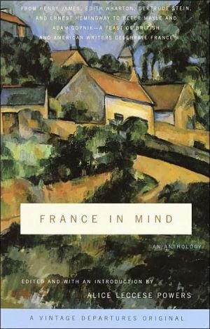 France in Mind: An Anthology written by Alice Leccese Powers