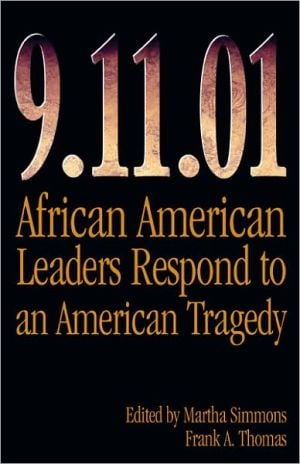 9.11.01: African American Leaders Respond to an American Tragedy book written by Martha J. Simmons