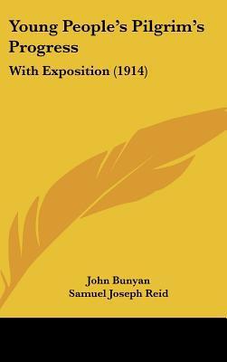 Young People's Pilgrim's Progress: With Exposition (1914) written by Bunyan, John , Reid, Samuel Joseph , Truett, George Washington