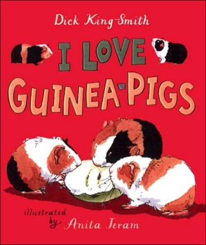 I Love Guinea Pigs: Read and Wonder book written by Dick King-Smith