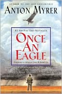 Once an Eagle book written by Anton Myrer