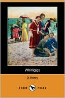 Whirligigs book written by O. Henry